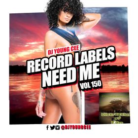 Dj Young Cee- Record Labels Need Me Vol 150 Dj Young Cee front cover