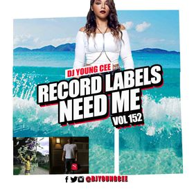 Dj Young Cee- Record Labels Need Me Vol 152 Dj Young Cee front cover