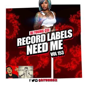 Dj Young Cee- Record Labels Need Me Vol 153 Dj Young Cee front cover