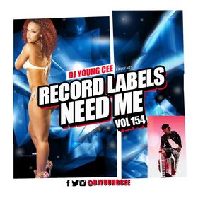 Dj Young Cee- Record Labels Need Me Vol 154 Dj Young Cee front cover
