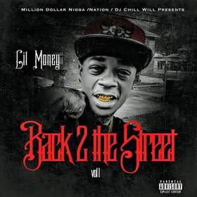Dj Chill Will Presents Lil Money Back To The Streets VOL1. CHILL iGRIND WILL front cover