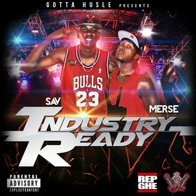 Industry Ready By @gh_mersinairi x Sav Of @TeamGottaHusle  DJ Papito front cover
