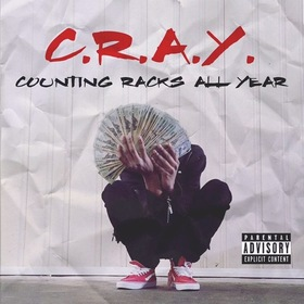 CRAY (Countin Rackz All Year) Lil Cray front cover