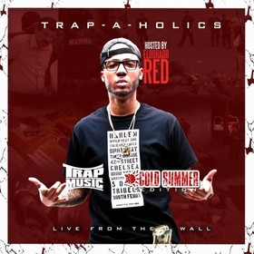 Trap Music: Cold Summer Edition (Hosted By Eldorado Red) Trap-A-Holics front cover