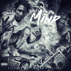Killa-A : What's On My Mind MellDopeAF front cover