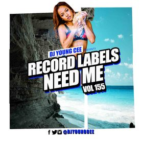 Dj Young Cee- Record Labels Need Me Vol 155 Dj Young Cee front cover