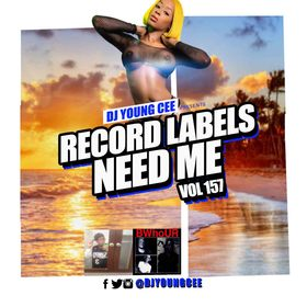 Dj Young Cee- Record Labels Need Me Vol 157 Dj Young Cee front cover