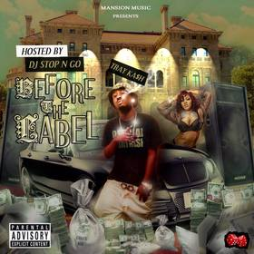 Before the label by Tray Kash DJ Stop N Go front cover