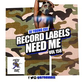 Dj Young Cee- Record Labels Need Me Vol 158 Dj Young Cee front cover