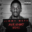 Back Against The Wall Jimmy Wopo front cover