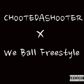 We Ball ChooteDaShooter front cover