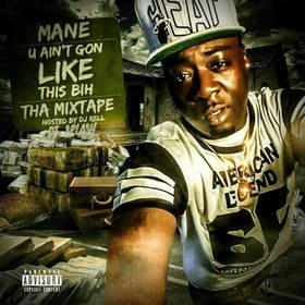 U Ain't Gon Like This Bih: The Mixtape Mane The Trap front cover