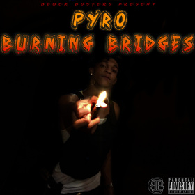Burning Bridges Block Boy Pyro front cover