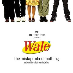 The Mixtape About Nothing Wale front cover