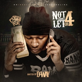 Not Gonna Let Up 4 Hosted  By D-Way DJ B-Ski front cover