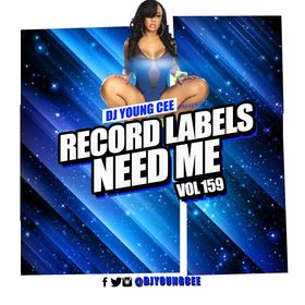 Dj Young Cee- Record Labels Need Me Vol 159 Dj Young Cee front cover