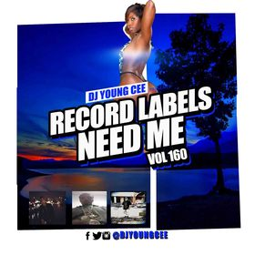 Dj Young Cee- Record Labels Need Me Vol 160 Dj Young Cee front cover