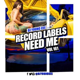 Dj Young Cee- Record Labels Need Me Vol 161 Dj Young Cee front cover