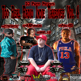 Too Real Radio Indie Takeover Vol 4  DJ Papito front cover