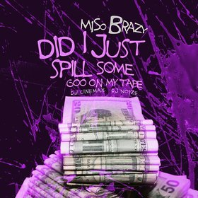 Did I Just Spill Some Goo On My Tape Miso Brazy front cover