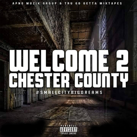 Welcome 2 Chester County Tru Go Getta front cover