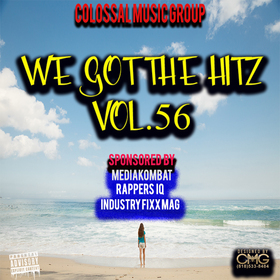 We Got The Hitz Vol.56 Presented By CMG Colossal Music Group front cover