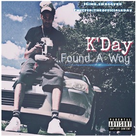 K'Day - Found A Way MellDopeAF front cover
