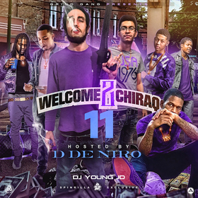 Welcome 2 Chiraq 11 (Hosted By D De Niro) DJ Young JD front cover