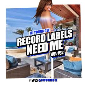 Dj Young Cee- Record Labels Need Me Vol 162 Dj Young Cee front cover