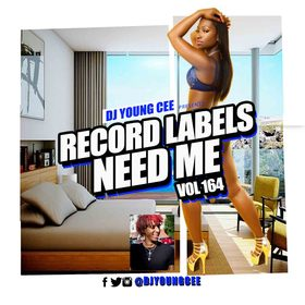 Dj Young Cee- Record Labels Need Me Vol 164 Dj Young Cee front cover