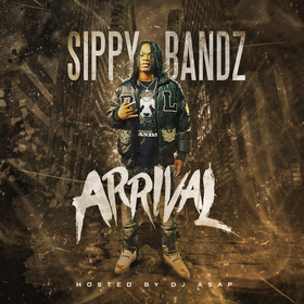 Arrival part 1 Sippy Bandz front cover