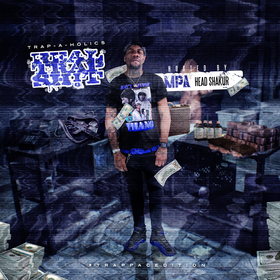 Real Trap Sh!t: #TrapPacEdition (Hosted by MPA Head Shakur) Trap-A-Holics front cover