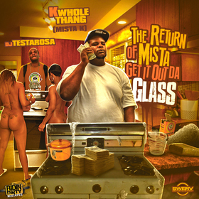 The Return of Mista Get It Out Da Glass Mista K front cover