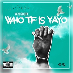 Who TF Is Yayo YaYo2Dope front cover