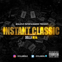 Instant Classic by Dolla Beal