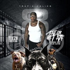 Eat Or Get Ate: Fresh Out The Gate Teezy From The Clair  front cover