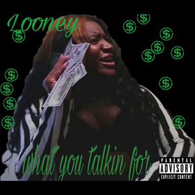 What You Talkin For Looney  front cover