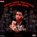Don't Hate The Playa Hate The Game by IamYungJesso