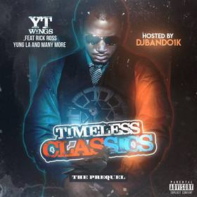 YT Wings - Timeless Classics (The Prequel) DJ Shooter front cover
