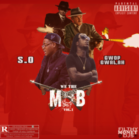 "Gwop Gwalah presents "" We The Mob Vol.1"" Filthy Money Mixtapes front cover"