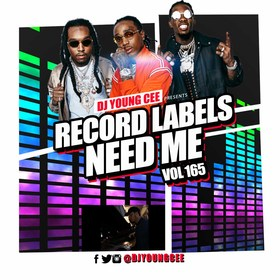 Dj Young Cee- Record Labels Need Me Vol 165 Dj Young Cee front cover