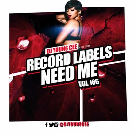 Dj Young Cee- Record Labels Need Me Vol 166 Dj Young Cee front cover
