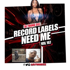 Dj Young Cee- Record Labels Need Me Vol 167 Dj Young Cee front cover