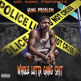 Whole Lotta Gang Shit Yung Problem front cover
