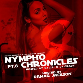 Nympho Chronicles 8 (Hosted By Damar Jackson) DJ S.R. front cover