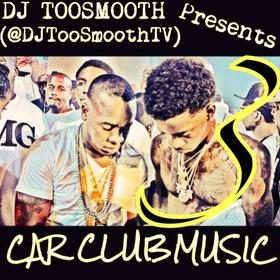 Car Club Music 3 DJ TooSmooth front cover