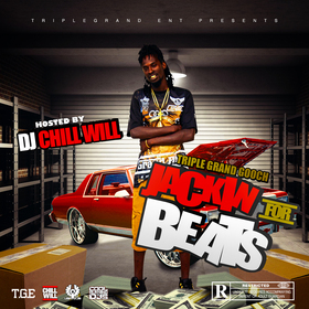 Triple Grand Gooch Jackin For Beatz Hosted By Dj Chill Will CHILL iGRIND WILL front cover