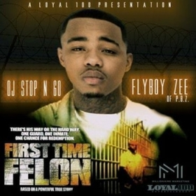 FlyBoy Zee (First Time Felon) DJ Stop N Go front cover