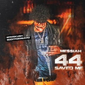 44 Saved Me Me$$iah front cover