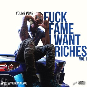 Fuck Fame I Want Riches Vol.1 Young Vone front cover